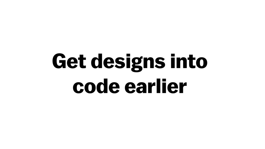 Get designs into 