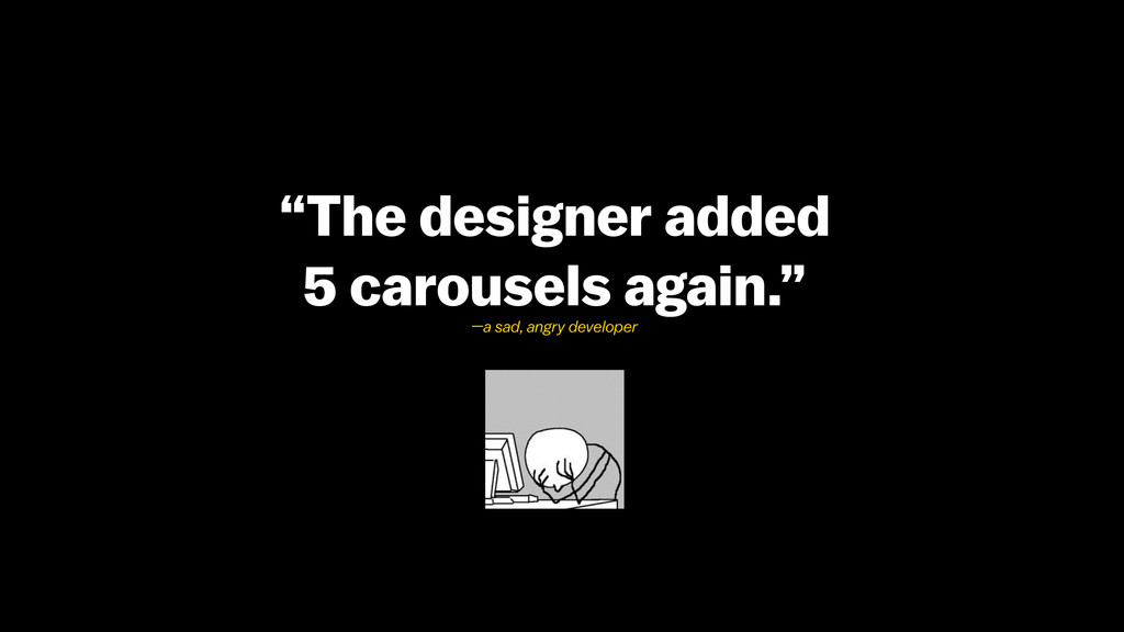 """The designer added 5 carousels again."" —a sad,..."
