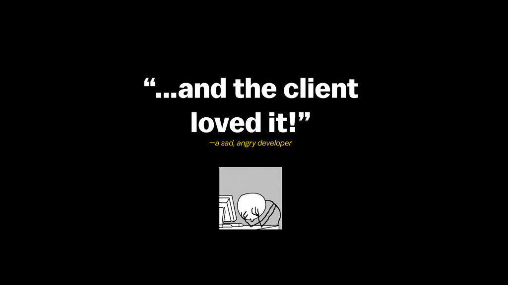 """…and the client 