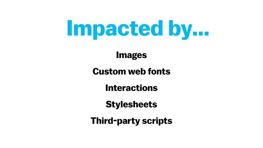Images Custom web fonts Interactions Stylesheet...