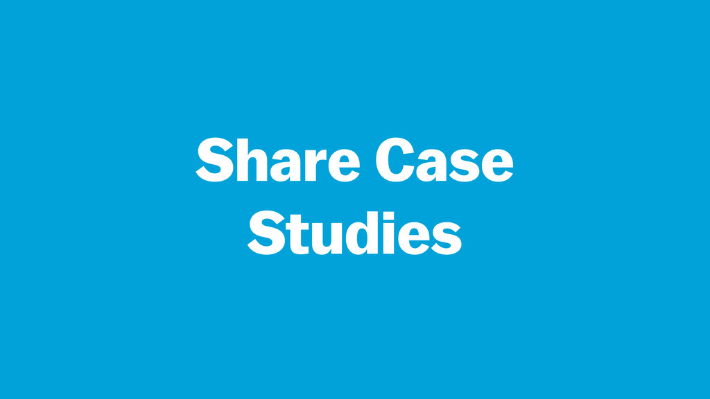 Share Case Studies
