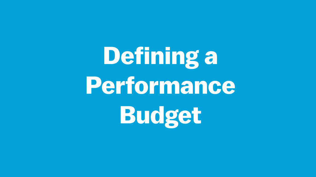 Defining a Performance Budget