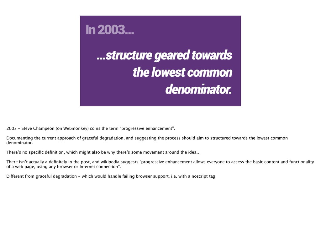 In 2003… …structure geared towards the lowest c...