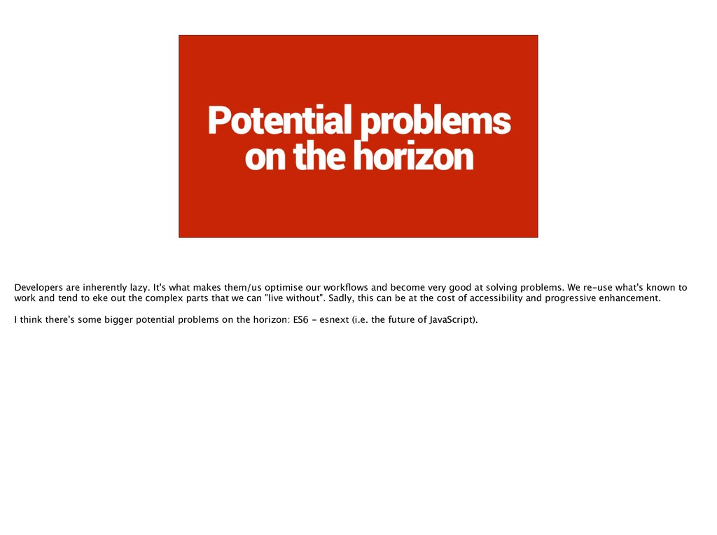 Potential problems on the horizon Developers ar...