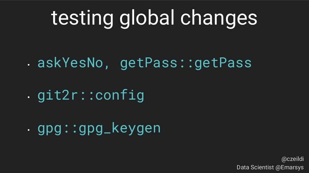 • askYesNo, getPass::getPass • git2r::config • ...
