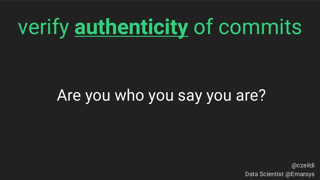 Are you who you say you are? verify authenticit...