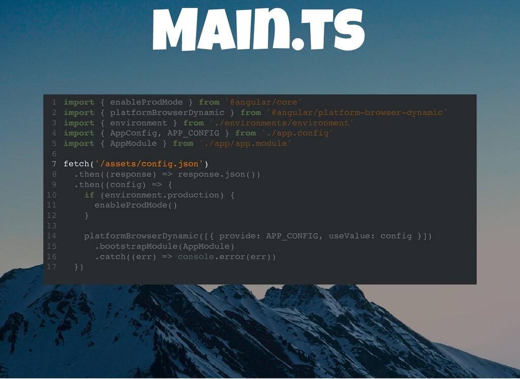 Main.ts fetch('/assets/config.json') import { e...