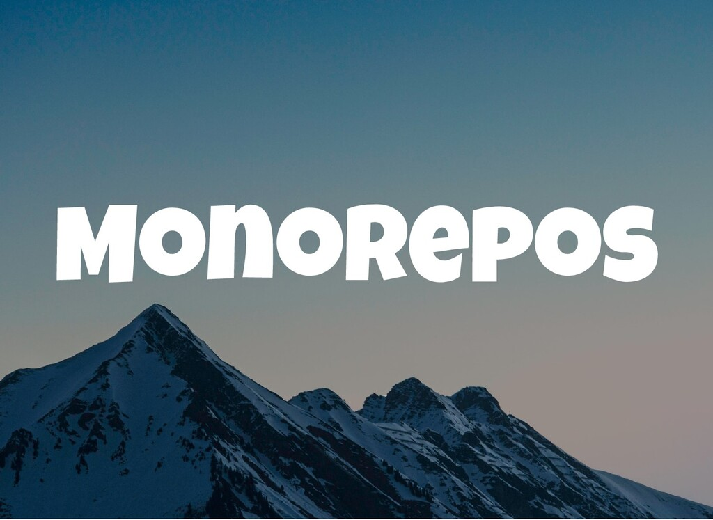 Monorepos