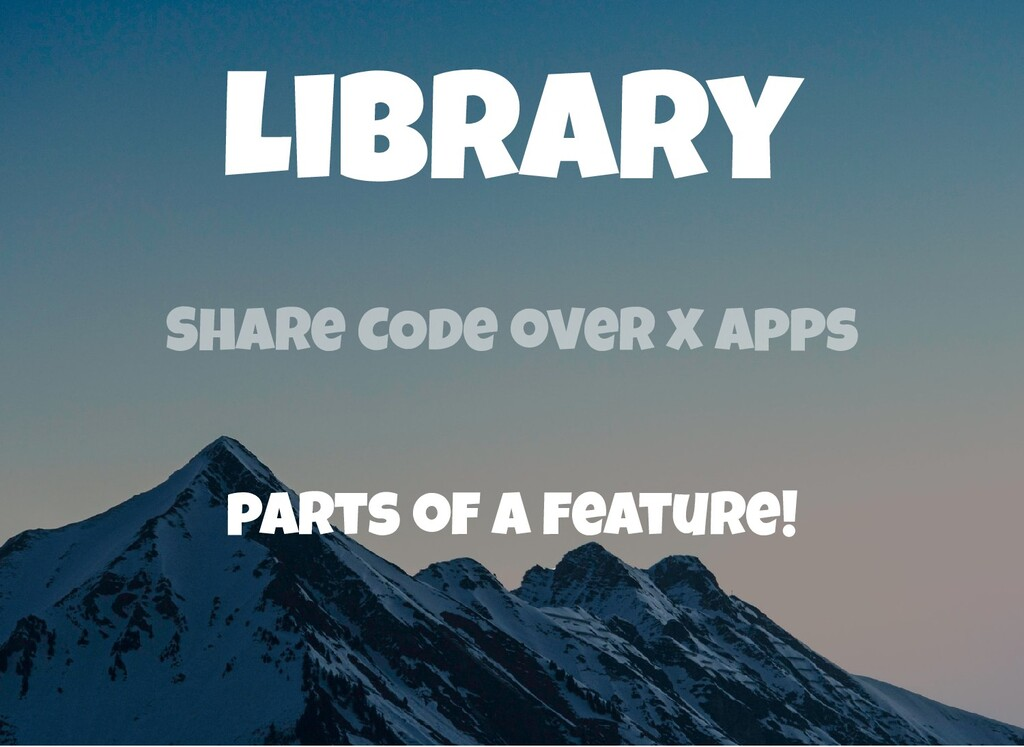 Library Share COde over x apps parts of a featu...