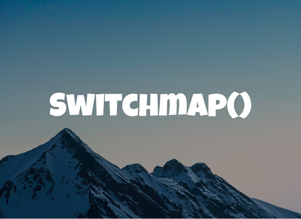 Switchmap()