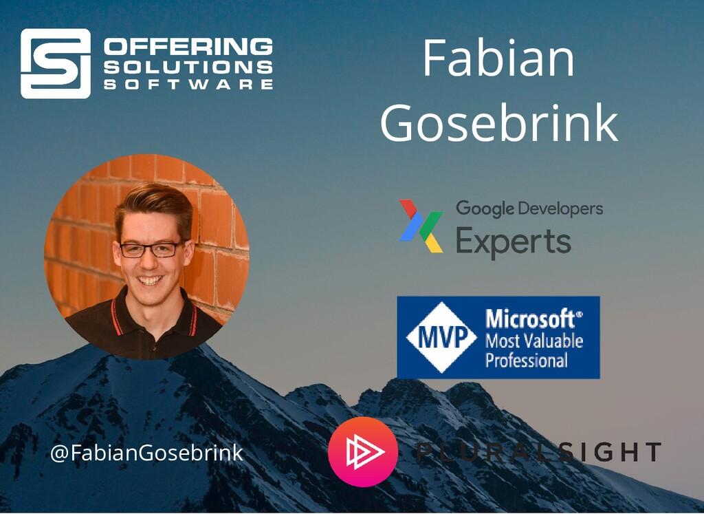 Fabian Gosebrink @FabianGosebrink