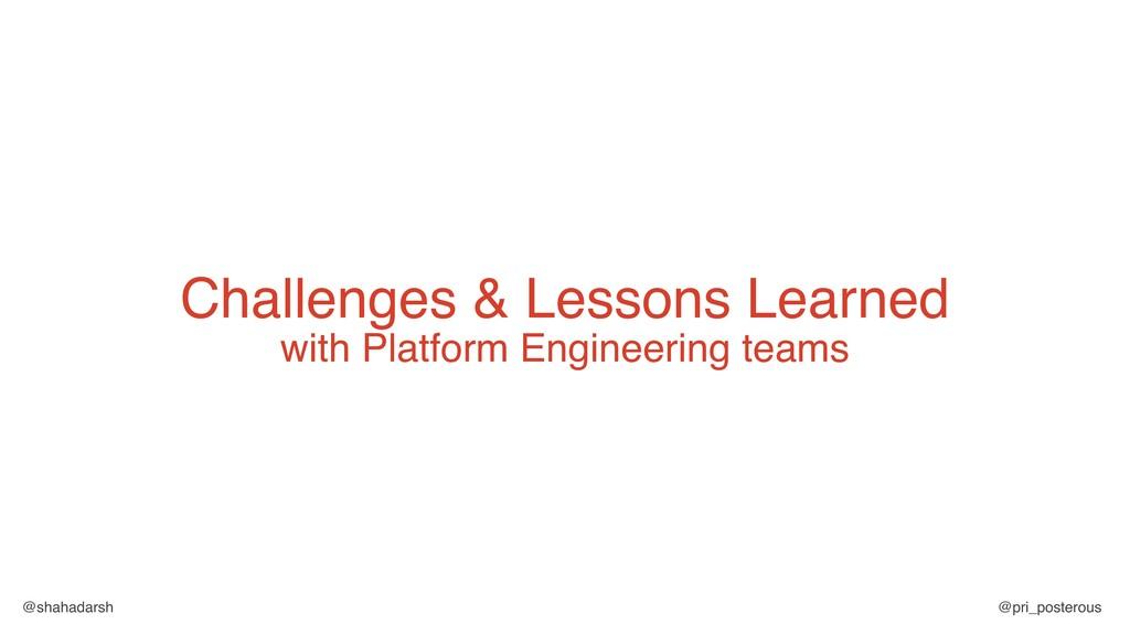 @shahadarsh @pri_posterous Challenges & Lessons...