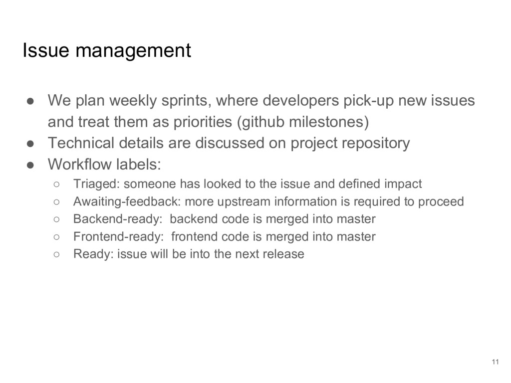 Issue management ● We plan weekly sprints, wher...