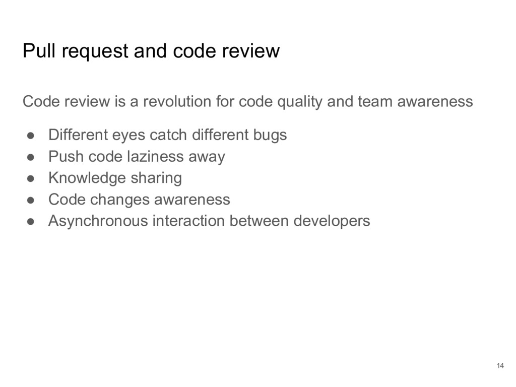 Pull request and code review Code review is a r...