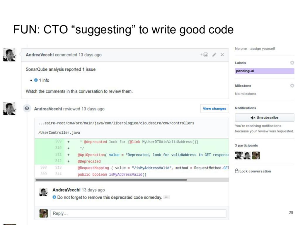 "FUN: CTO ""suggesting"" to write good code 29"