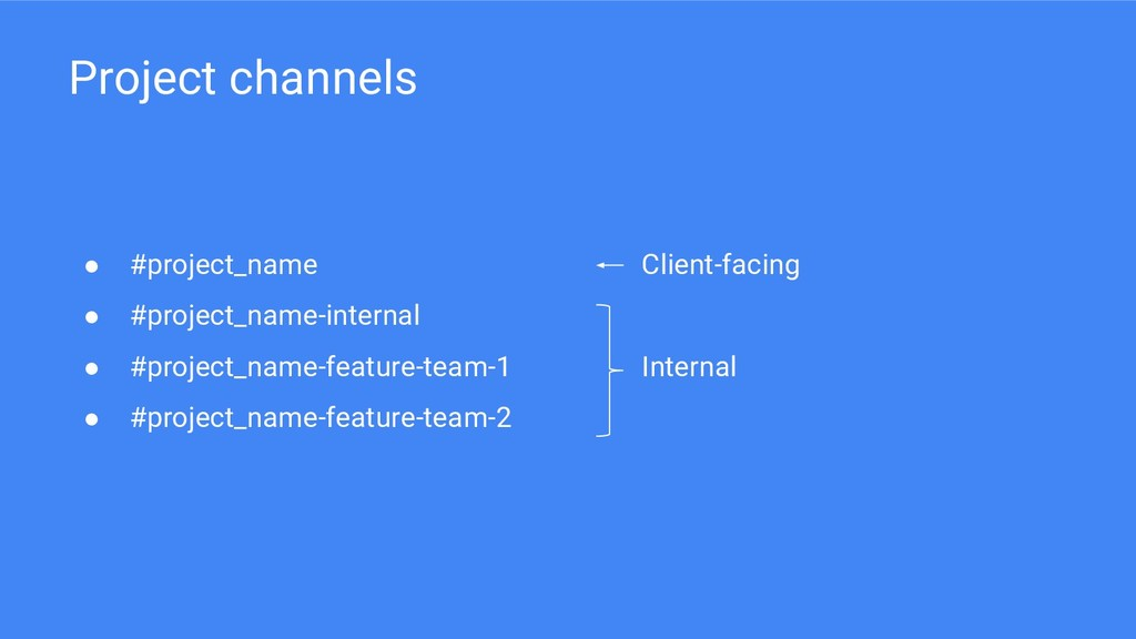Project channels ● #project_name ● #project_nam...