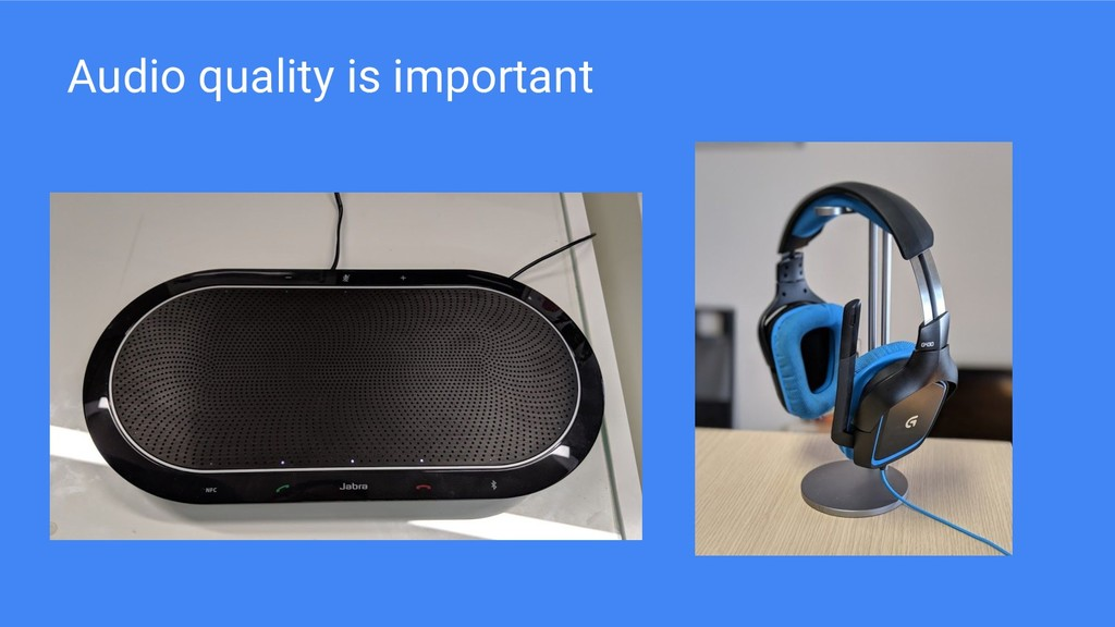 Audio quality is important