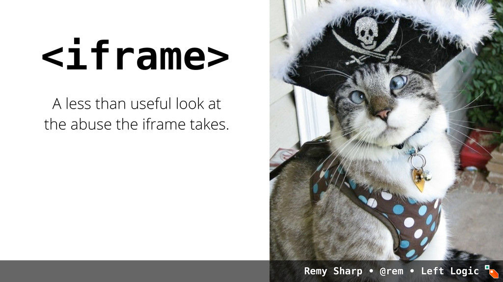 <iframe> A less than useful look at the abuse t...