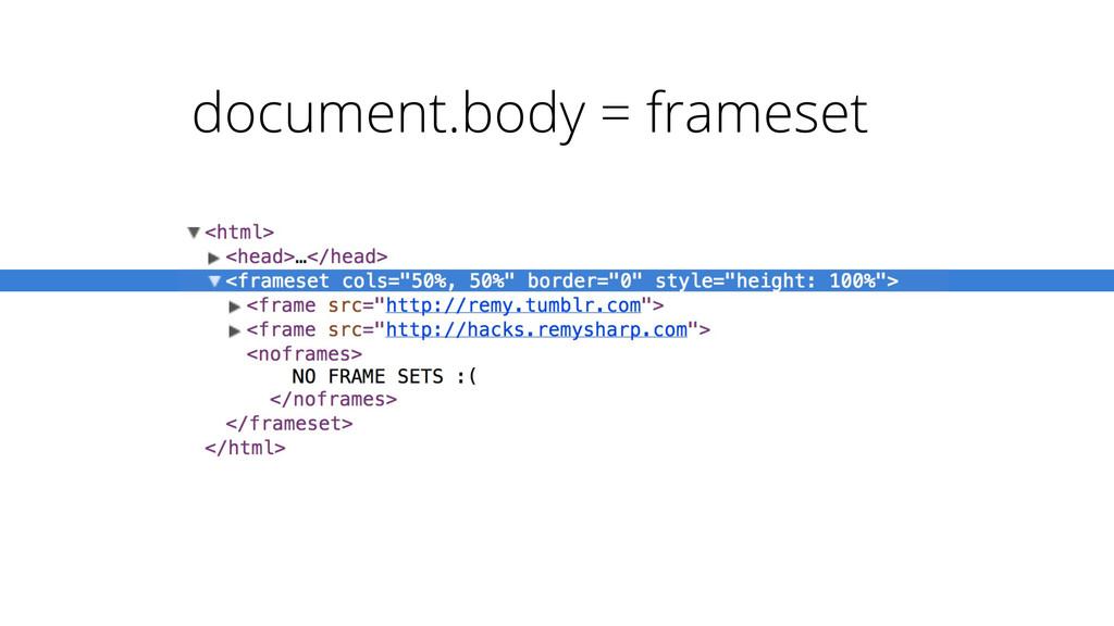 document.body = frameset
