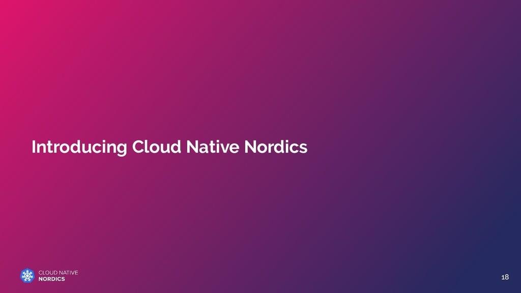 Introducing Cloud Native Nordics 18