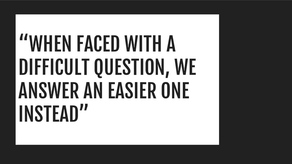 """WHEN FACED WITH A DIFFICULT QUESTION, WE ANSWE..."