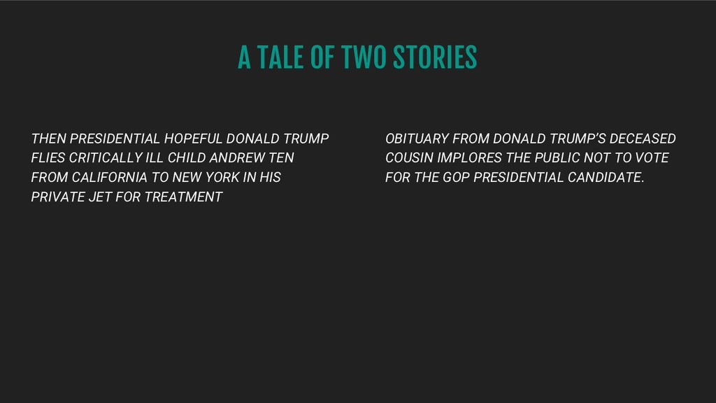 A TALE OF TWO STORIES THEN PRESIDENTIAL HOPEFUL...