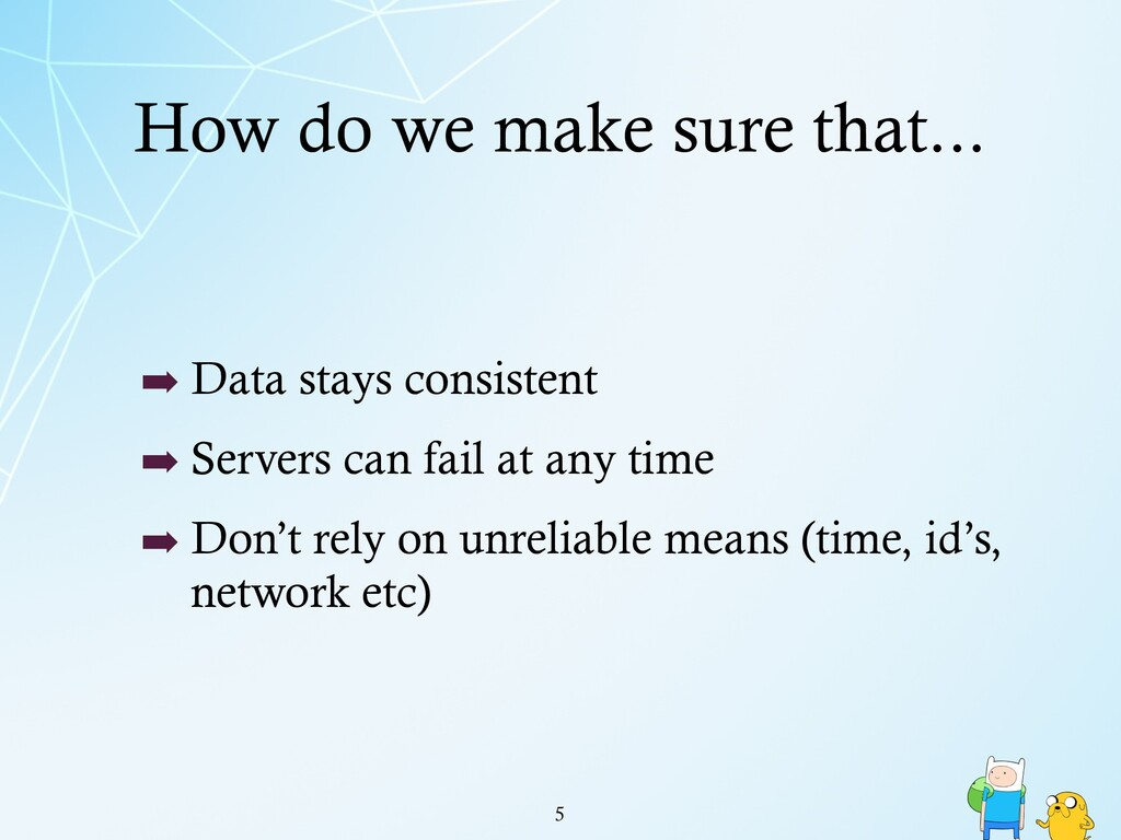 How do we make sure that... !5 ➡ Data stays con...