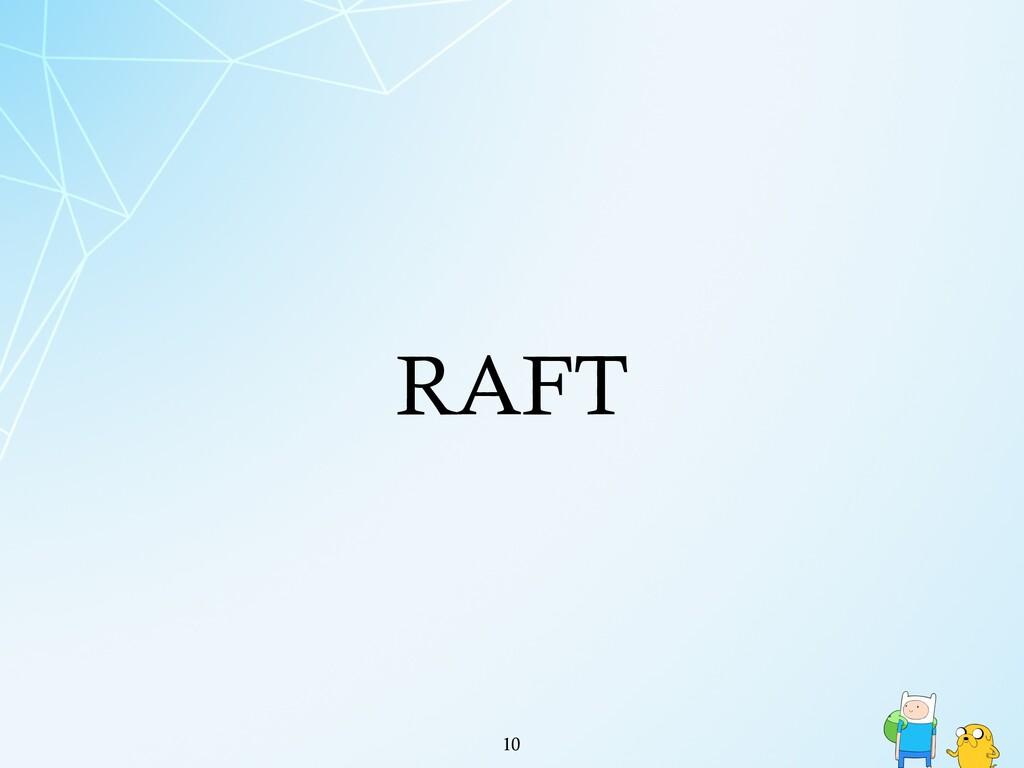 RAFT !10
