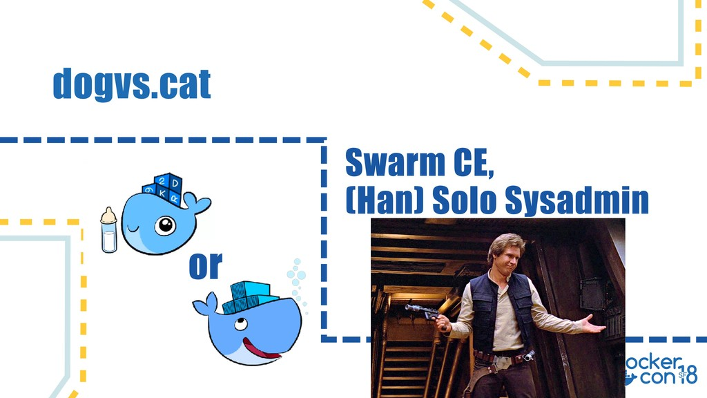 dogvs.cat Swarm CE, (Han) Solo Sysadmin or