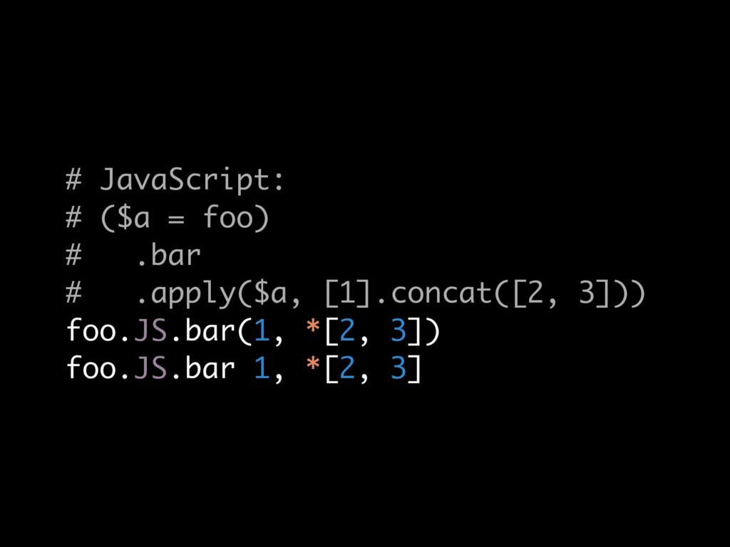 # JavaScript: # ($a = foo) # .bar # .apply($a, ...