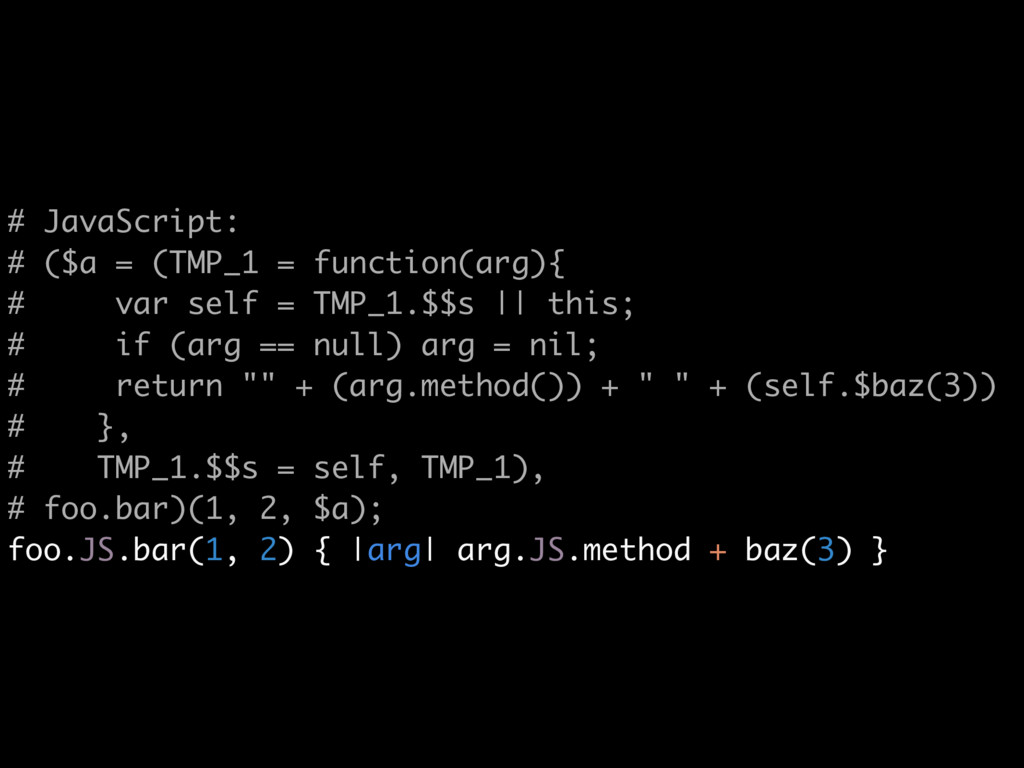 # JavaScript: # ($a = (TMP_1 = function(arg){ #...