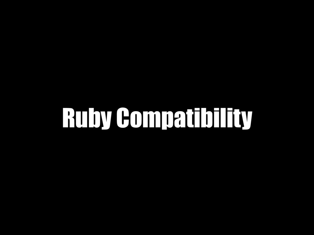 Ruby Compatibility