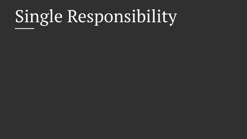 Single Responsibility
