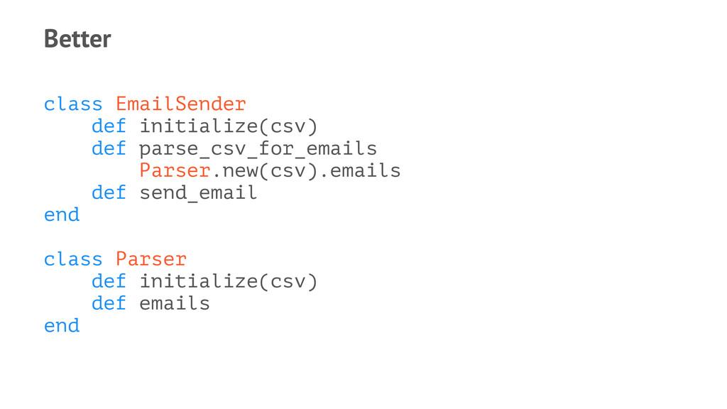 Better class EmailSender def initialize(csv) de...