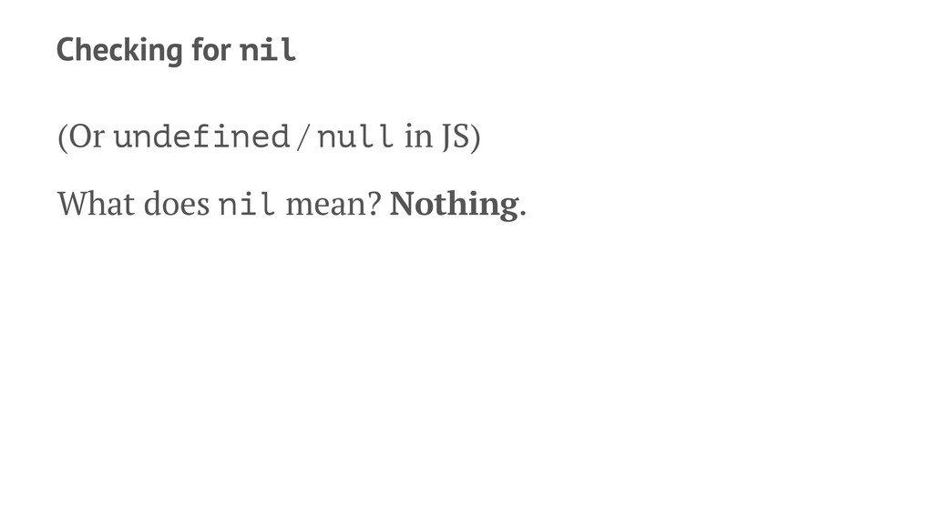 Checking for nil (Or undefined / null in JS) Wh...