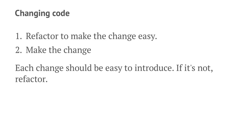 Changing code 1. Refactor to make the change ea...