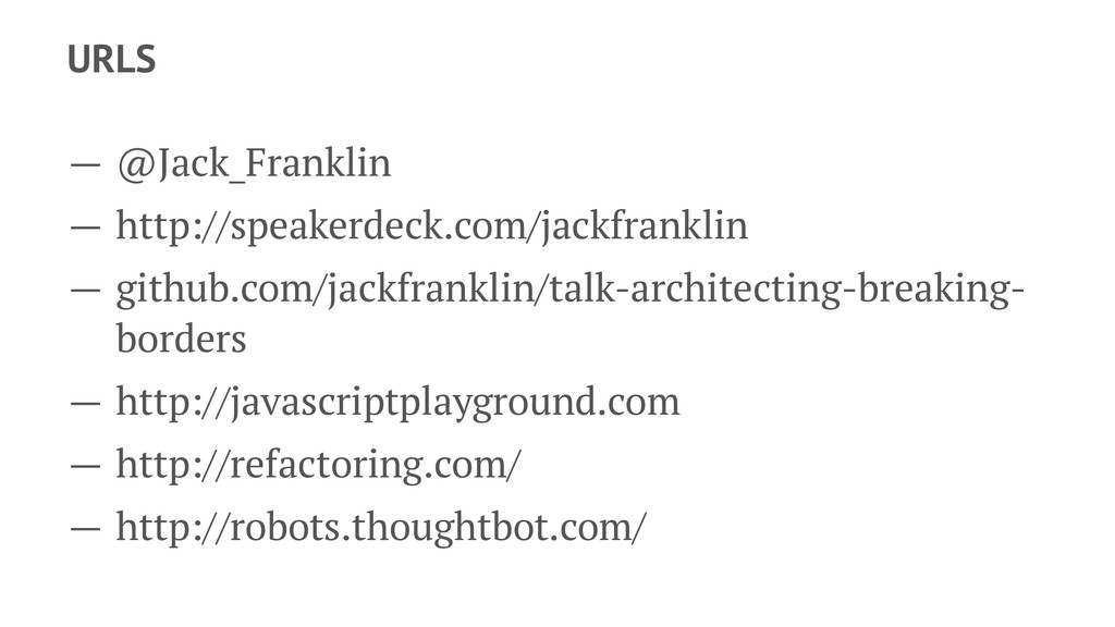 URLS — @Jack_Franklin — http://speakerdeck.com/...