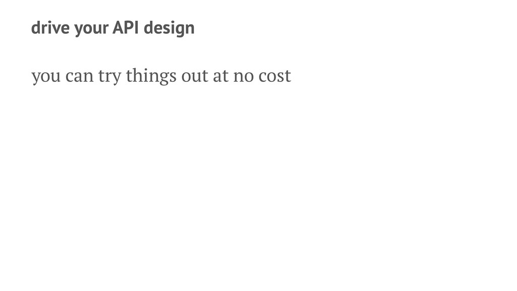 drive your API design you can try things out at...