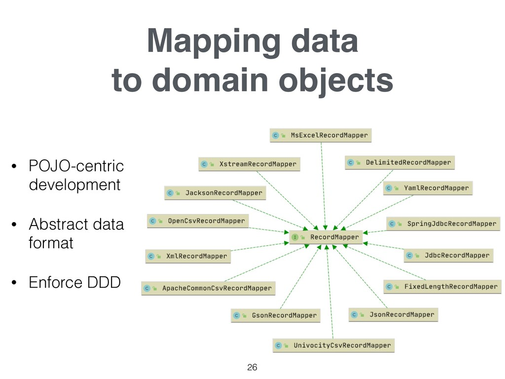 Mapping data  to domain objects 26 • POJO-cent...