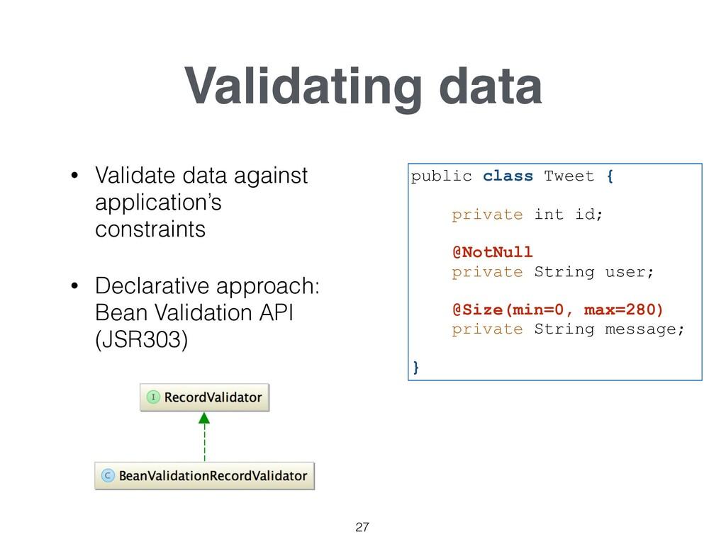 Validating data • Validate data against applica...