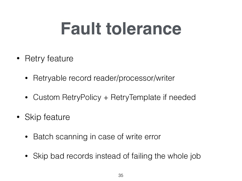Fault tolerance 35 • Retry feature • Retryable ...