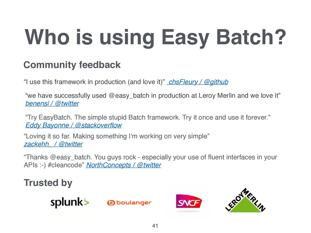 """Who is using Easy Batch? 41 """"I use this framewo..."""