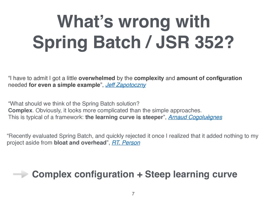 """What's wrong with Spring Batch / JSR 352? 7 """"I..."""