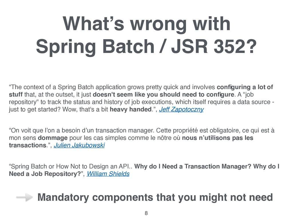 """What's wrong with Spring Batch / JSR 352? 8 """"T..."""