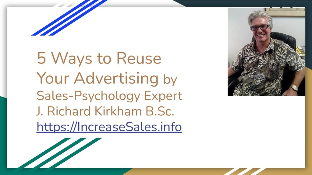 5 Ways to Reuse Your Advertising by Sales-Psych...