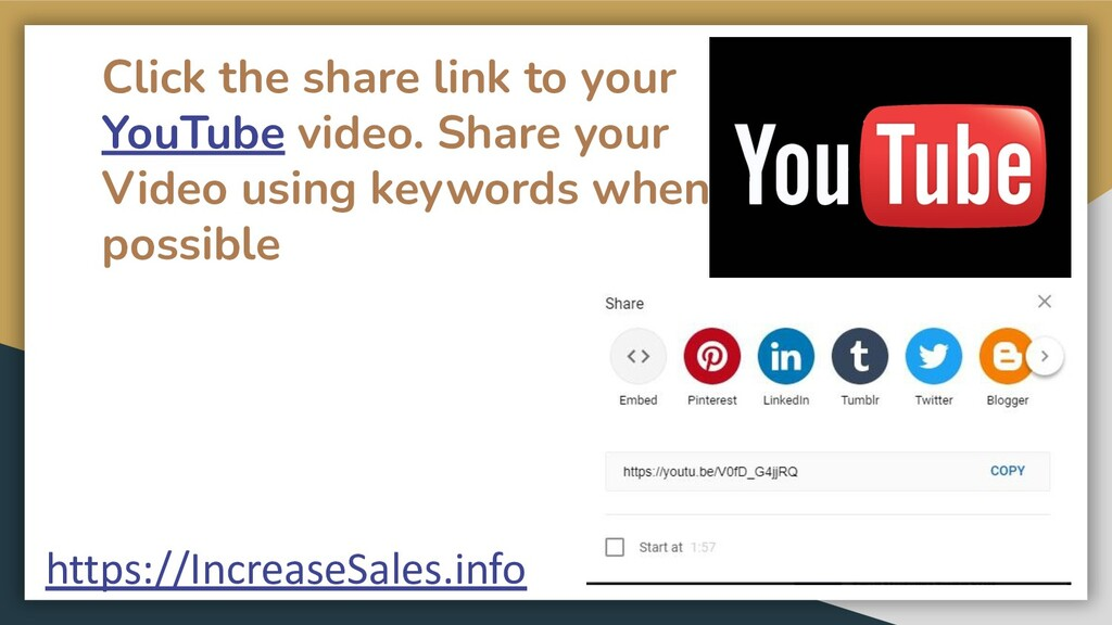 Click the share link to your YouTube video. Sha...