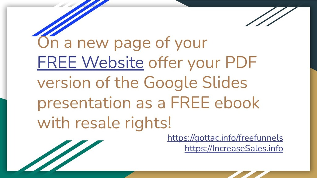 On a new page of your FREE Website offer your P...