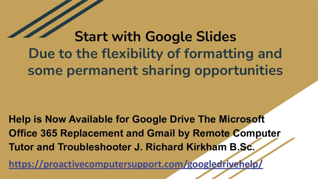 Start with Google Slides Due to the flexibility ...