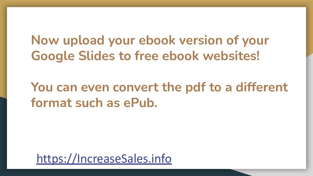 Now upload your ebook version of your Google Sl...