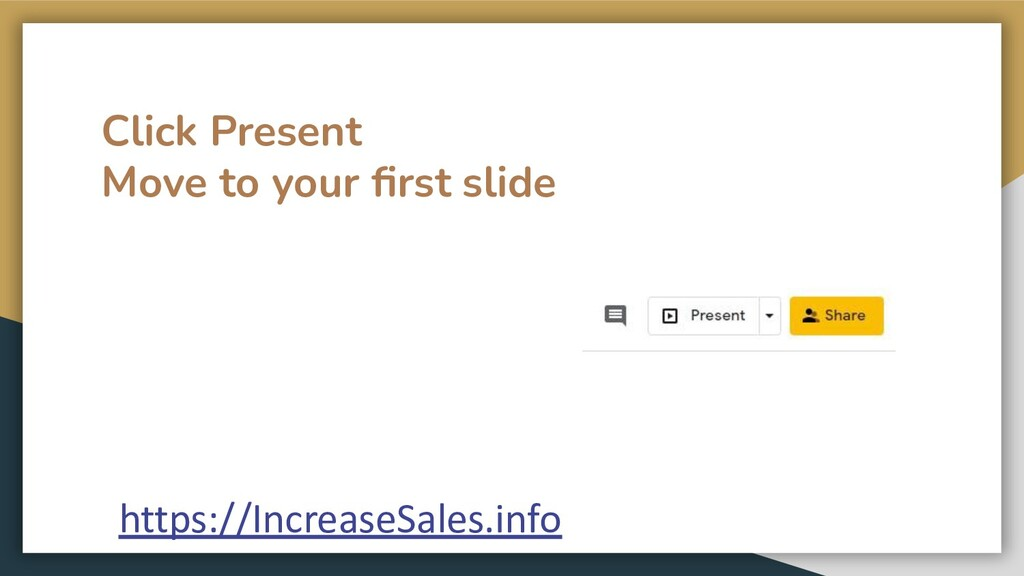 Click Present Move to your first slide https://I...